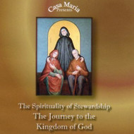 The Spirituality of Stewardship (MP3s) - Fr. John Lanzrath and Mr. Dan Loughman