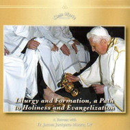 Liturgy and Formation: A Path to Holiness and Evangelization (CDs) - Fr. James Moore, OP