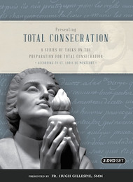 Presenting Total Consecration (DVD) - Fr. Hugh Gillespie, SMM