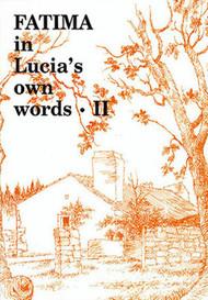 Fatima in Lucia's Own Words (Volume II)