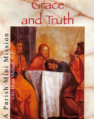 Grace and Truth - Fr. Brian Mullady, OP