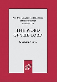 The Word of the Lord (Verbum Domini) - Pope Benedict XVI