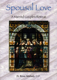 Spousal Love: A Married Couples Retreat (CDs) - Fr. Brian Mullady, OP