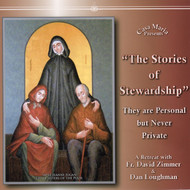 The Stories of Stewardship (CDs) - Fr. David Zimmer and Dan Loughman