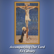 Accompanying Our Lord to Calvary (CDs) - Fr. Frank Sofie