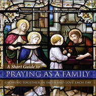 A Short Guide to Praying as a Family - Dominican Sisters of St. Cecilia