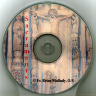 Sacraments (CD) - Fr. Brian Mullady, OP