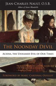 The Noonday Devil - Dom Jean-Charles Nault, OSB
