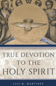 True Devotion to the Holy Spirit - Archbishop Luis Martinez
