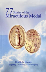 77 Stories of the Miraculous Medal - Fr. Karl Maria Harrer