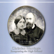 Christian Marriage: Recapturing the High Ground (MP3s) - Fr. Kevin Peek and Fr. Joseph Peek