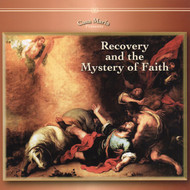 Recovery and the Mystery of Faith (CDs) - Fr. Emmerich Vogt, OP