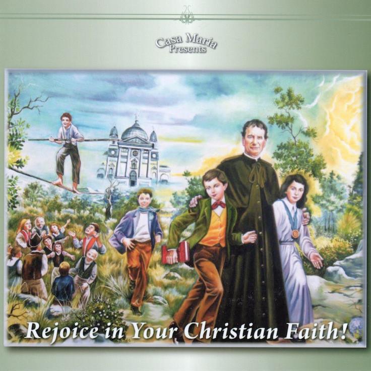 Rejoice in Your Christian Faith (CDs) - Fr  Angelus Shaughnessy, OFM Cap