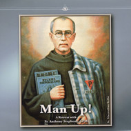 Man Up! (Men's Retreat CDs) - Fr. Tony Stephens, CPM