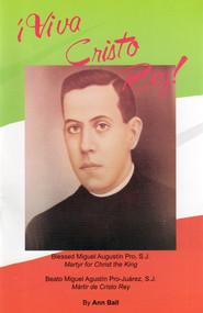 Viva Cristo Rey: Bl. Miguel Augustin Pro, SJ - Ann Ball