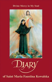 Diary: Divine Mercy in My Soul - St. Maria Faustina Kowalska
