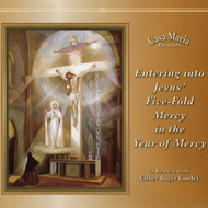 Entering into Jesus' Five-Fold Mercy in the Year of Mercy (CDs) - Fr. Roger Landry