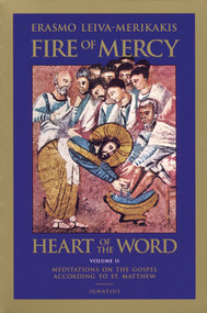 Fire of Mercy, Heart of the Word: Meditations on the Gospel According to St. Matthew (vol. 2)