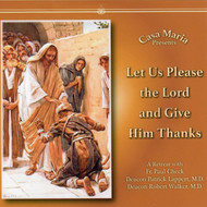 Let Us Please the Lord and Give Him Thanks (CDs) - Fr. Paul Check