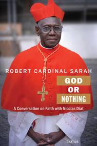 God or Nothing - Robert Cardinal Sarah