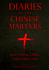 Diaries of the Chinese Martyrs - Gerolamo Fazzini