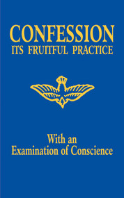 Confession: Its Fruitful Practice - Benedictine Sisters of Perpetual Adoration