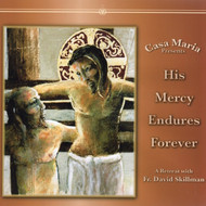 His Mercy Endures Forever (CDs) - Fr. David Skillman