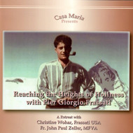 Reaching the Heights of Holiness with Bl. Pier Giorgio Frassati (CDs) - Christine Wohar