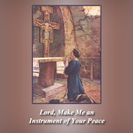 Lord, Make Me an Instrument of Your Peace (CDs) - Fr. Angelus Shaughnessy, OFM Cap