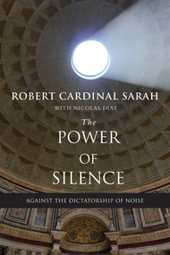 The Power of Silence - Robert Cardinal Sarah with Nicolas Diat