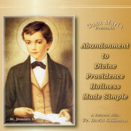 Abandonment to Divine Providence (MP3s) - Fr. David Skillman