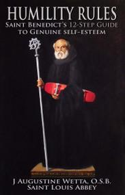 Humility Rules - Fr. J. Augustine Wetta, OSB