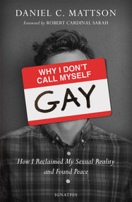 Why I Don't Call Myself Gay - Daniel Mattson