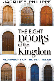 The Eight Doors of the Kingdom - Fr. Jacques Philippe