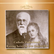 Catholic Fatherhood (CDs) - Dr. Bill Bellet and Fr. Kevin Peek