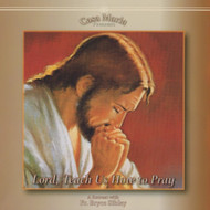 Lord, Teach Us to Pray (CDs) - Fr. Bryce Sibley