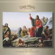 Becoming Disciples (MP3s) - Fr. Anthony Mary Stelten, MFVA