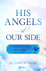 His Angels at Our Side - Fr. John Horgan