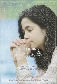 Discerning Religious Life - Sr. Clare Matthiass, CFR