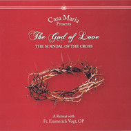 The God of Love: The Scandal of the Cross (CDs) - Fr. Emmerich Vogt