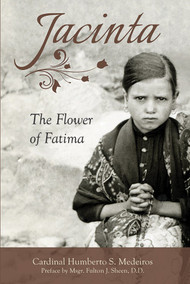 Jacinta: The Flower of Fatima - Humberto Sousa Medeiros