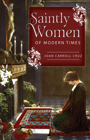 Saintly Women of Modern Times - Joan Carroll Cruz