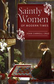 Saintly Women of Modern Times - Joan Carroll Cruz