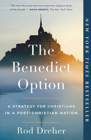 The Benedict Option - Rod Dreher