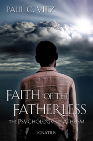 Faith of the Fatherless - Paul Vitz