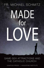 Made for Love: Same Sex Attraction and the Catholic Church - Fr. Michael Schmitz