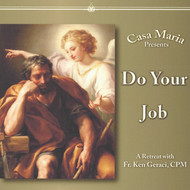 Do Your Job (CDs) - Fr. Ken Geraci, CPM