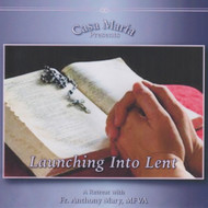 Launching into Lent (MP3s) - Fr. Anthony Mary Stelten, MFVA