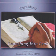 Launching into Lent (CDs) - Fr. Anthony Mary Stelten, MFVA