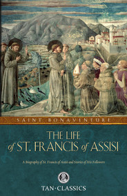 The Life of St. Francis of Assisi - St. Bonaventure